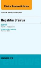 Hepatitis B Virus, An Issue of Clinics in Liver Disease