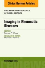 Imaging in Rheumatic Diseases, An Issue of Rheumatic Disease Clinics of North America