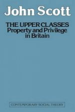 The Upper Classes : Property and privilege in Britain