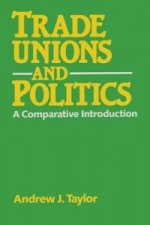 Trade Unions and Politics : A comparative introduction
