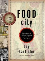 Food City - Four Centuries of Food-Making in New York