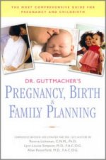 Dr. Guttmacher's Pregnancy, Birth and Family Planning