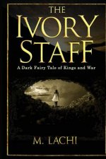 Ivory Staff - A Dark Tale of Kings and War