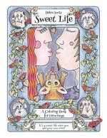 Sweet Life, A Coloring Book For Grown Ups