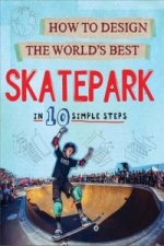 How to Design the World's Best: Skatepark