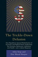 Trickle-Down Delusion