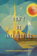Don't be Interesting