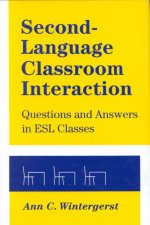 Second-Language Classroom Interaction : Questions and Answers in Esl Classes