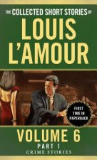 Collected Short Stories of Louis L'Amour, Volume 6, Part 1