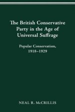 British Conservative Party in the Age of Universal Suffrage