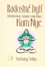 Radostné bytí - Tibetská relaxace, integrace a koncentrace Kum Nye