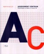 Assessment centrum - Psychologie ve výběru a rozvoji lidí