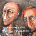 Rozhovory bez andělů / Dialogues without Angels