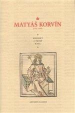 MATYÁŠ KORVÍN (1443-1490) UHERSKÝ A ČESKÝ KRÁL