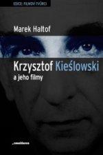 Krzysztof Kieslowski a jeho filmy