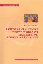 Pastorální a etické výzvy v oblasti manželství, rodiny a sexuality