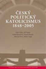 Český politický katolicismus v letech 1848 - 2005