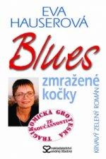 Blues zmražené kočky