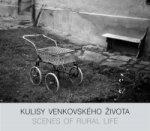Kulisy venkovského života / Scenes of Rural Life