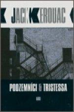 Podzemníci a Tristessa