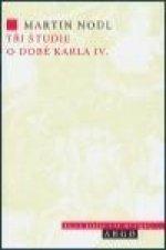 TŘI STUDIE O DOBĚ KARLA IV.