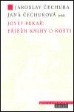 JOSEF PEKAŘ:PŘÍBĚH KNIHY O KOSTI