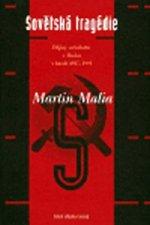 SOVĚTSKÁ TRAGÉDIE DĚJINY SOCIALISMU V RUSKU 1917-1991