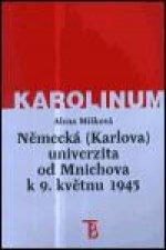 Německá (Karlova) univerzita od Mnichova k 9. květnu 1945