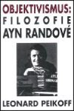Objektivismus: Filozofie Ayn Randové