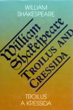 Troilus a Kressida / Toilus and Cressida