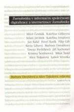 ŽURNALISTIKA V INFORMAČNÍ SPOLEČNOSTI:DIGITALIZACE A INTERNE