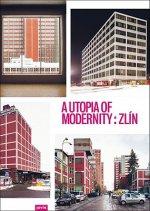 A Utopia of Modernity: Zlín