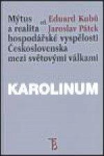 Mýtus a realita hospodářské vyspělosti Československa mezi světovými válkami