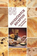 66 osvedčených receptov pre domáce pekárne