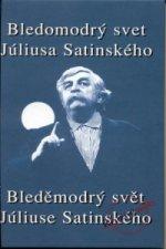 Bledomodrý svet Júliusa Satinského + CD