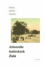 Atlantida holíčských Židů
