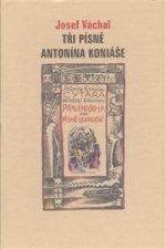 Tři písně Antonína Koniáše