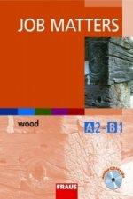 Job Matters Wood