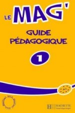 LE MAG' 1 GUIDE PEDAGOGIQUE
