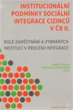 INSTITUCIONÁLNÍ PODMÍNKY SOCIÁLNÍ INTEGRACE CIZINCŮ V ČR 2.