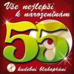 Vše nejlepší k narozeninám! 55 - CD