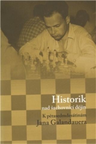 Historik nad šachovnicí dějin