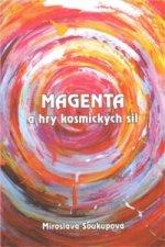 Magenta a hry kosmických sil