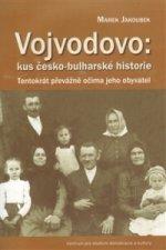 VOJVODOVO:KUS ČESKO-BULHARSKÉ HISTORIE