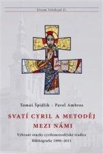 Svatí Cyril a Metoděj mezi námi