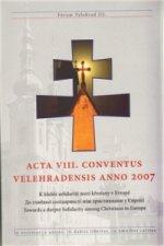 Acta VIII. conventus velehradensis anno 2007