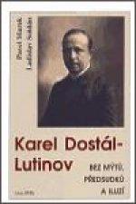 Karel Dostál-Lutinov bez mýtů, předsudků a iluzí