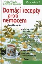 Domácí recepty proti nemocem