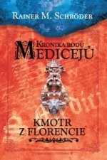 Kronika rodu Medicejů Kmotr z Florencie