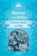 Classic Tales Second Edition: Level 1: Mansour and the Donkey Activity Book & Play